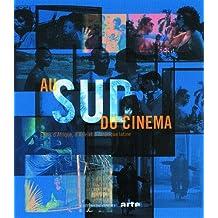 Au sud du cinéma: Films d'Afrique, d'Asie et d'Amérique latine