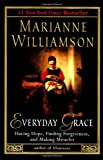 Everyday Grace, Marianne Williamson, 1573223514