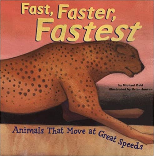 Book Fast, Faster, Fastest: Animals That Move at Great Speeds (Animal Extremes)