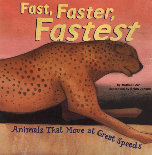 Read Online Fast, Faster, Fastest: Animals That Move at Great Speeds (Animal Extremes) pdf