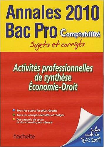 Ebooks mp3 téléchargement gratuit Activités professionnelles de synthèse Economie-Droit Bac Pro Comptabilité : Sujets et corrigés PDB 201180888X