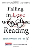 img - for Falling in Love with Close Reading: Lessons for Analyzing Texts--and Life book / textbook / text book