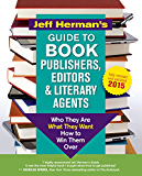 Jeff Herman's Guide to Book Publishers, Editors & Literary Agents: Who They Are, What They Want, How to Win Them Over (Jeff Herman's Guide to Book Editors, Publishers, and Literary Agents)