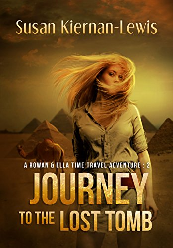 Journey to the Lost Tomb (The Rowan & Ella Time Travel Adventure Series, Book 2)