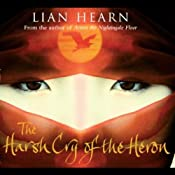 Harsh Cry of the Heron: The Last Tale of the Otori | Lian Hearn