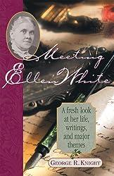 Meeting Ellen White (Ellen White Series Book 3)