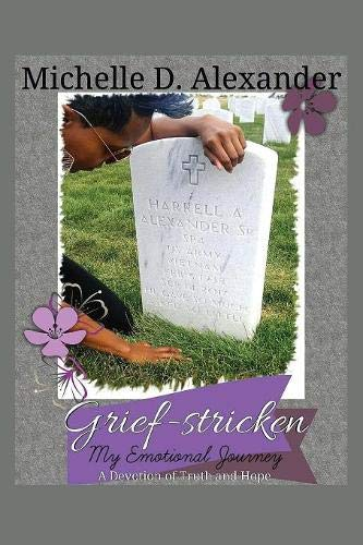 Grief-Stricken: My Emotional Journey - A Devotion of Truth and Hope (Prayer For Saying Goodbye To A Loved One)