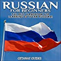 Russian for Beginners: The Best Handbook for Learning to Speak Russian! Audiobook by  Getaway Guides Narrated by Millian Quinteros