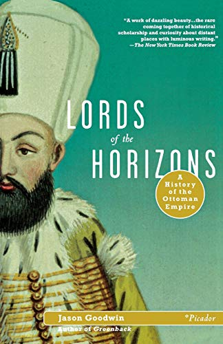 Lords of the Horizons: A History of the Ottoman Empire (Horizon Austria)