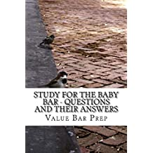 Study For The Baby Bar - Questions and their answers: (e book)