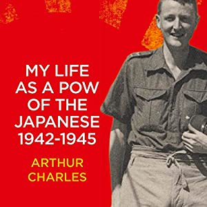 My Life as a POW of the Japanese 1942-1945 Audiobook