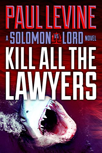 e1a8a7ed441c KILL ALL THE LAWYERS (Solomon vs. Lord Legal Thrillers Book 3) by