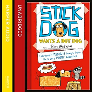 Stick Dog Wants a Hot Dog Audiobook