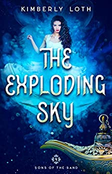 The Exploding Sky (Sons of the Sand Book 4) by [Loth, Kimberly]