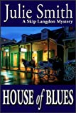 Front cover for the book House of Blues by Julie Smith