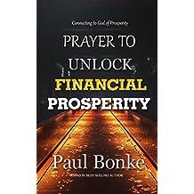 PRAYER TO UNLOCK FINANCIAL PROSPERITY: Connecting to God of Prosperity