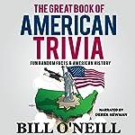 The Great Book of American Trivia: Fun Random Facts & American History: Trivia USA 2   Bill O'Neill