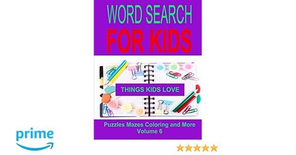 Word Search For Kids Volume 6: Things Kids Love: Kaye Dennan ...