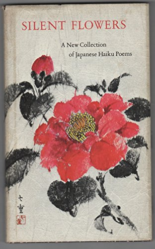 Silent flowers;: A collection of Japanese Haiku