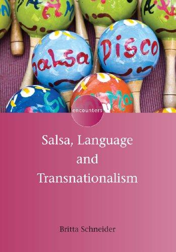 Salsa, Language and Transnationalism (Encounters) Pdf
