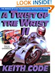 Twist of the Wrist Vol. II: The Basic...