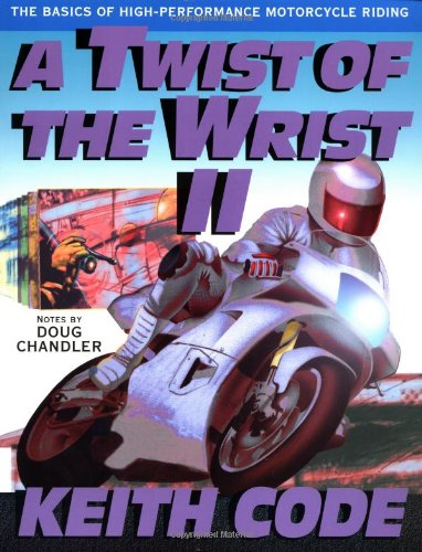 A Twist of the Wrist Vol. 2: The Basics of High-Performance Motorcycle Riding PDF