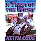 A Twist of the Wrist Vol. 2: The Basics of High-Performance Motorcycle Riding