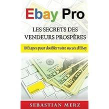 Ebay Pro - Les Secrets Des Vendeurs Prosperes