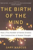 The Birth of the Mind, Gary Marcus, 0465044069