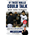 If These Walls Could Talk: New York Yankees: Stories from the New York Yankees Dugout, Locker Room, and Press Box