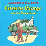 Curious George and the Dump Truck (Curious George 8x8)