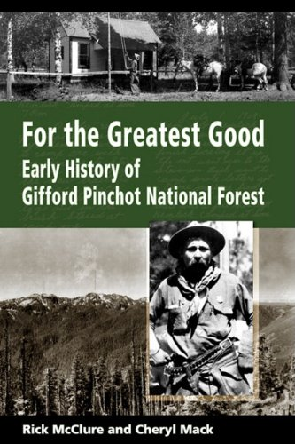 For the Greatest Good: Early History of Gifford Pinchot National Forest pdf epub