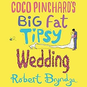 Coco Pinchard's Big Fat Tipsy Wedding Audiobook