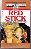 The Red Stick, Donald C. Porter, 0553561421