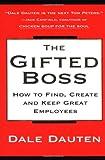 The Gifted Boss, Dale A. Dauten and Dale Dauten, 0688168779