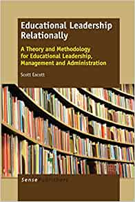 Educational Leadership Relationally: A Theory and