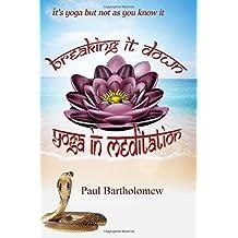 Breaking it Down: Yoga in Meditation