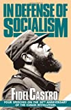 In Defense of Socialism: Four Speeches on the 30th Anniversary of the Cuban Revolution (Fidel Castro Speeches, Vol. 4, 1988-89)
