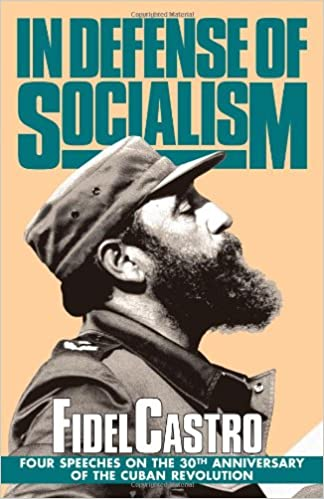 In Defense of Socialism: Four Speeches on the 30th Anniversary of the Cuban Revolution (Fidel Castro Speeches)