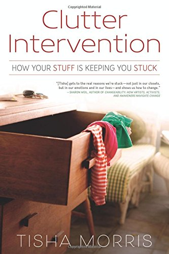 Clutter Intervention: How Your Stuff Is Keeping You Stuck pdf epub