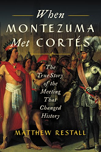 When Montezuma Met Cortes: The True Story of the Meeting that Changed History por Matthew Restall