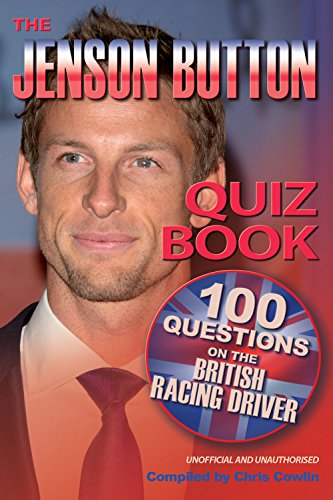 (The Jenson Button Quiz Book: 100 Questions on the British Racing)