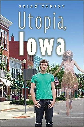 ??TXT?? Utopia, Iowa. candid novela Cenove Padre teaching contra these mundo