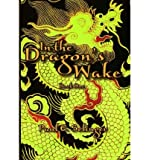 img - for [ [ [ In the Dragon's Wake [ IN THE DRAGON'S WAKE ] By Selinger, Paul E ( Author )Jun-29-2006 Paperback book / textbook / text book