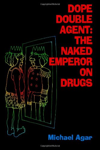 Dope Double Agent: The Naked Emperor on Drugs