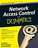 Network Access Control for Dummies, Jay Kelley and Rich Campagna, 0470398671