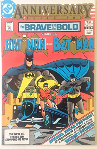 The Brave and The Bold Starring Batman and Batman #200 Anniversary Issue July 1983