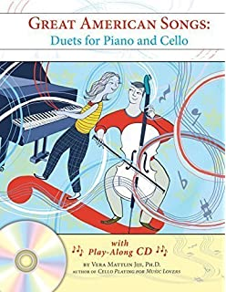 Great American Songs: Duets for Piano and Cello by Vera Mattlin Jiji (2015-