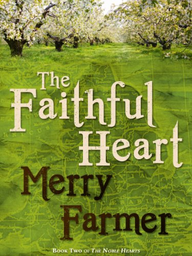 The faithful heart the noble hearts series book 2 kindle edition the faithful heart the noble hearts series book 2 by farmer merry fandeluxe Images