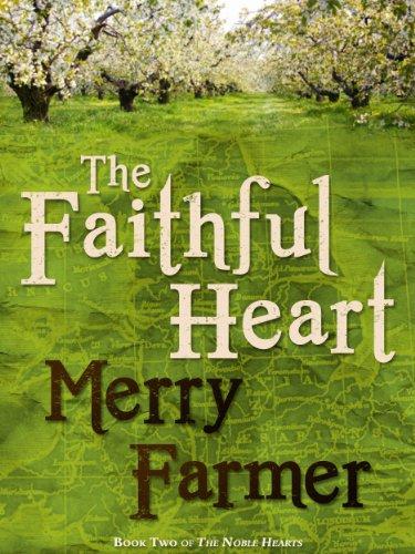 The Faithful Heart (The Noble Hearts series Book - Faithful Heart